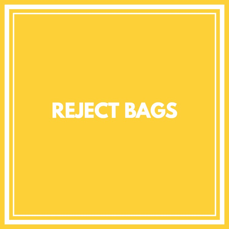 REJECT BAGS